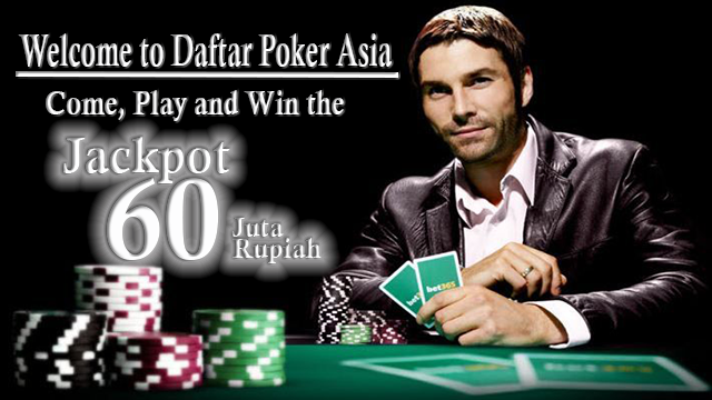 Daftar Poker Asia Mudah dan Cepat Hanya Dengan 10 Ribu