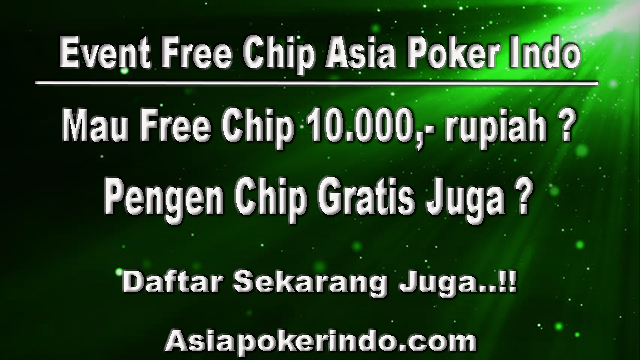 Free Chip Asia Poker Indo