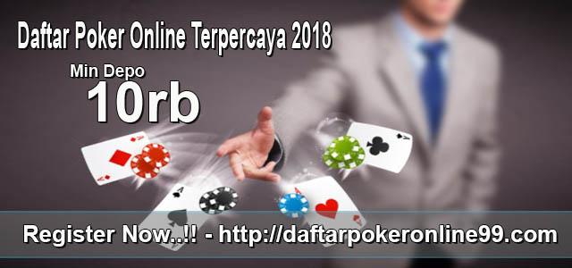 Daftar Poker Online Terpecaya 2018