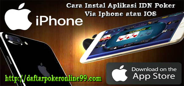 Cara Instal Aplikasi IDN Poker Via Iphone atau IOS